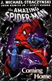 J. Michael Straczynski Amazing Spider-Man Volume 1: Coming Home TPB: Coming Home v. 1