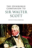 The Edinburgh Companion to Sir Walter Scott (Edinburgh Companions to Scottish Literature)
