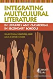 img - for Integrating Multicultural Literature in Libraries and Classrooms in Secondary Schools book / textbook / text book