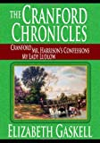 Elizabeth Gaskell The Cranford Chronicles - Cranford, Mr. Harrison's Confessions, My Lady Ludlow