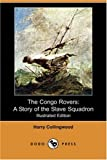 img - for The Congo Rovers: A Story of the Slave Squadron (Illustrated Edition) (Dodo Press) by Harry Collingwood (2007-12-01) book / textbook / text book