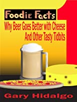 Foodie Facts: The Amazing Book of Global Gourmet Facts & Tips