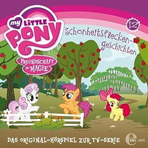 Schönheitsflecken-Geschichten (My Little Pony 12) Hörspiel