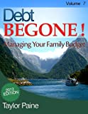 img - for Debt BEGONE! - Managing Your Family Budget book / textbook / text book