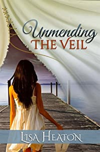 (FREE on 8/2) Unmending The Veil by Lisa Heaton - http://eBooksHabit.com