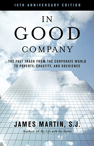 In Good Company: The Fast Track from the Corporate World to Poverty, Chastity and Obedience (Anniversary)
