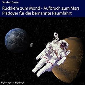 Rückkehr zum Mond - Aufbruch zum Mars Hörbuch