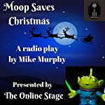 Moop Saves Christmas | Mike Murphy
