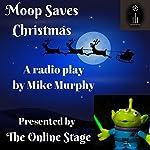 Moop Saves Christmas | Mike Murphy