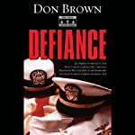 Defiance (       UNABRIDGED) by Don Brown Narrated by James Adams