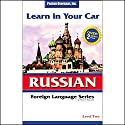 Learn in Your Car: Russian, Level 2  by Henry N. Raymond Narrated by uncredited