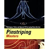 Pinstriping Masters Techniques,Tricks,and Special F/X for Laying Down the Line ~ Craig Fraser