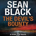 The Devil's Bounty: A Ryan Lock Novel, Book 4 (       UNABRIDGED) by Sean Black Narrated by Elijah Alexander