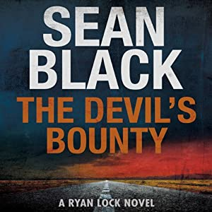 The Devil's Bounty: A Ryan Lock Novel, Book 4 | [Sean Black]
