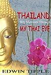 THAILAND: Wry Memoirs Through My Thai...