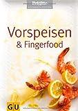 Vorspeisen & Fingerfood (GU Brigitte Kochbuch Edition)