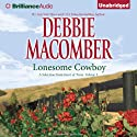 Lonesome Cowboy: A Selection from Heart of Texas, Volume 1 Audiobook by Debbie Macomber Narrated by Natalie Ross