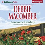 Lonesome Cowboy: A Selection from Heart of Texas, Volume 1 | Debbie Macomber