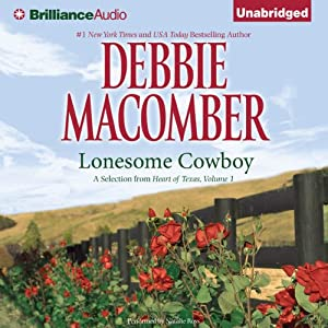 Lonesome Cowboy: A Selection from Heart of Texas, Volume 1 | [Debbie Macomber]