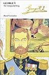 George V (Penguin Monarchs): The Unex...