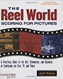 img - for The Reel World: Scoring For Pictures-Updated And Revised Edition (Music Pro Guides) book / textbook / text book