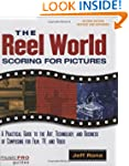 Reel World: Scoring for Pictures (Mus...