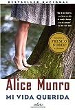Alice Munro Mi Vida Querida = Dear Life (Vintage Espanol)
