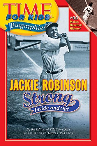 Jackie Robinson: Strong Inside and Out (Time for Kids Biographies)