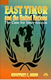img - for East Timor and the UN: The Case for Intervention book / textbook / text book