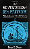img - for The Adventures of Ibn Battuta, a Muslim Traveler of the Fourteenth Century by Dunn, Ross E.(October 12, 1989) Paperback book / textbook / text book