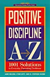 img - for Positive Discipline A-Z: 1001 Solutions to Everyday Parenting Problems book / textbook / text book