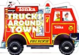 Tonka Trucks Around Town: Fire Rescue : Book on Wheel (Tonka Wheel Books)