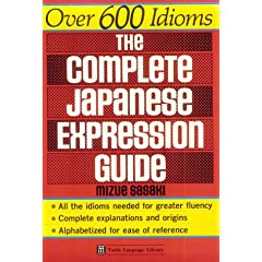 The Complete Japanese Expression Guide (Tuttle Language Library)