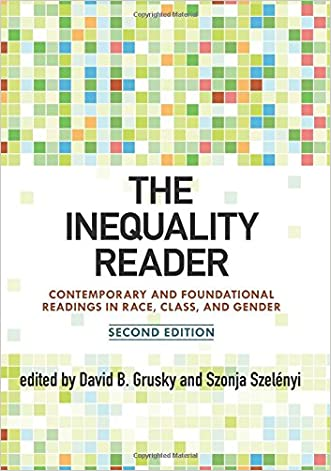 The Inequality Reader: Contemporary and Foundational Readings in Race, Class, and Gender written by David Grusky