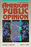 American Public Opinion: Its Origins, Contents, and Impact