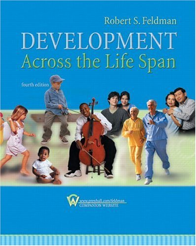 Development Across the Life Span (4th Edition), by Robert S. Feldman