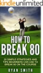 GOLF : HOW TO BREAK 80
