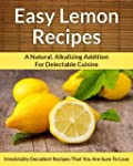 Lemon Recipes: A Natural, Alkalizing...