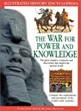 The War for Power and Knowledge (Illustrated History Encyclopedia) (0754812014) by Haywood, John