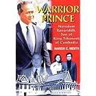 Warrior Prince: Norodom Ranariddh, Son of King Shanouk of Cambodia