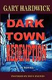 Dark Town Redemption: Inspired By True Events
