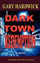 Dark Town Redemption: A Novel Of Suspense