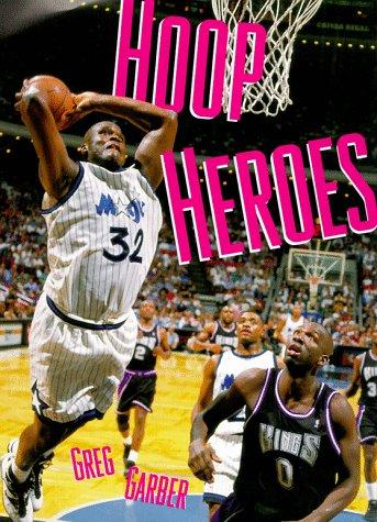 Hoop Heroes, Garber, Angus G.; Garber, Greg