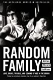 Random Family: Love, Drugs, Trouble and Coming of Age in the Bronx