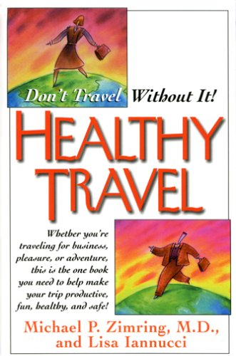 Healthy Travel: Don'T Travel Without It!