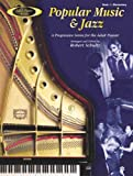 Adult Piano Popular Music & Jazz, Bk 1: A Progressive Series for the Adult Pianist (0757979092) by Schultz, Robert