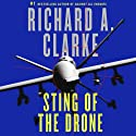 Sting of the Drone Audiobook by Richard A. Clarke Narrated by Ari Fliakos