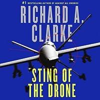 Sting of the Drone Hörbuch von Richard A. Clarke Gesprochen von: Ari Fliakos