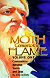img - for Moth Comes to the Flame: Conversations Between Seeker & Sage book / textbook / text book