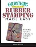 Rubber Stamping Made Easy: Step-By-St...